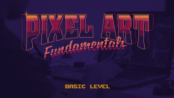 Create Pixel Art Fundamentals